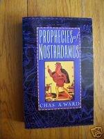 Prophecies of Nostradamus- Chas. A. Ward TPB 1998