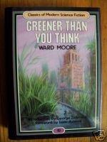 Greener Than You Think - Ward Moore 1985 HB DJ