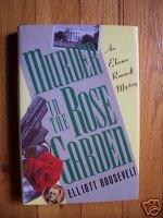 Murder in the Rose Garden Elliott Roosevelt HB DJ 1st