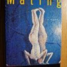 Mating by Norman Rush (1991) HB DJ 1st National Book Award Winner!