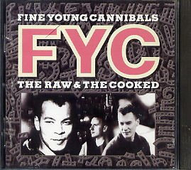 Fine Young Cannibals The Raw and the Cooked