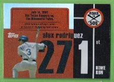 2007 Topps Baseball Road to 500 Alex Rodriguez (Rangers) #ARHR271