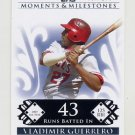 2008 Topps Moments and Milestones #135-43 Vladimir Guerrero - Los Angeles Angels /150