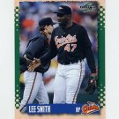 1995 Score Baseball #091 Lee Smith - Baltimore Orioles