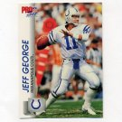 1992 Pro Set Football #524 Jeff George - Indianapolis Colts