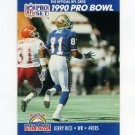 1990 Pro Set Football #411 Jerry Rice - San Francisco 49ers