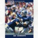 1990 Pro Set Football #078 Troy Aikman - Dallas Cowboys