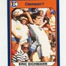 1990-91 Clemson Collegiate Collection #022 Eric Eichmann - Clemson Tigers