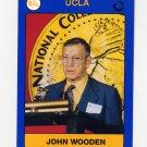 1991 UCLA Collegiate Collection #001 John Wooden - UCLA Bruins