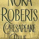 CHESAPAEKE BLUE by Nora Roberts (2004) PB