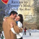 Return to Emmett's Mill by Kimberly Van Meter (2008) Harlequin SuperRomance