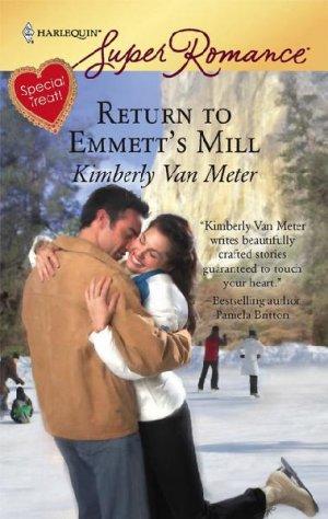 Return to Emmett's Mill by Kimberly Van Meter (2008) Harlequin SuperRomance
