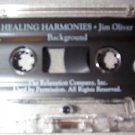 HEALING HARMONIES Jim Oliver - Background Music Cassette