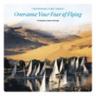 Overcome Fear of Flying Self Hypnosis Audio CD