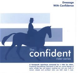 Confident Rider Dressage with Confidence Hypnosis CD