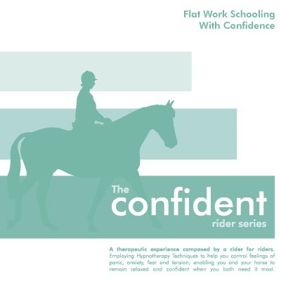 Confident Rider Flatwork Schooling with Confidence Hypnosis CD