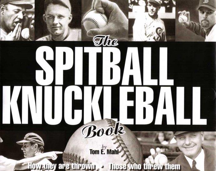 """The Spitball Knuckleball Book""  By Tom E. Mahl"