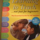 Learning To Teach (The Essential Guide For All Teachers)