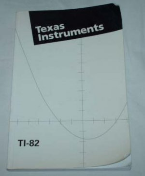 Texas Instruments TI-82 Graphing Calculator Manual
