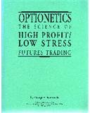 Seminar Manual: Optionetics: Science of High Profit/Low Stress Futures Trading
