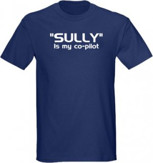 Sully is my co pilot T shirt Chesley Miracle on the Hudson plane aircraft
