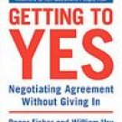 Getting to Yes: Negotiating Agreement Without Giving in: Roger Fisher