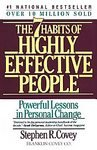 The 7 Habits of Highly Effective People: Restoring the Character Ethic: Stephen R. Covey