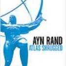 Atlas Shrugged: Ayn Rand