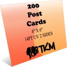 200 4x6 Post Cards 14PT Double Sided UV Coated Custom
