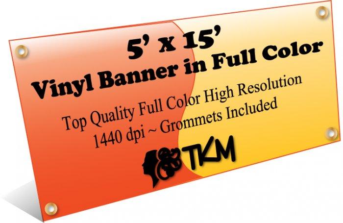 Custom 5'x15' Top Quality Full Color High Resolution Vinyl Banner