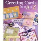 Greeting Cards from a to Z by Jeanette Robertson (2006)