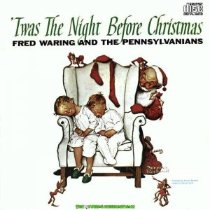 Fred Waring And The Pennsylvanians 'Twas The Night Before Christmas CD