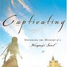 Captivating: A Guide Book: Unveiling the Mystery of a Woman's Soul