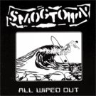 "Smogtown ""All Wiped Out"" 2x7"""