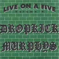 "Dropkick Murphys ""Live on a Five"" 5-inch"