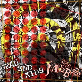 "Dead End Kids/The Jabbs ""split"" 7-inch **import**"