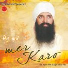MER KARO - Sant Anoop Singh Ji