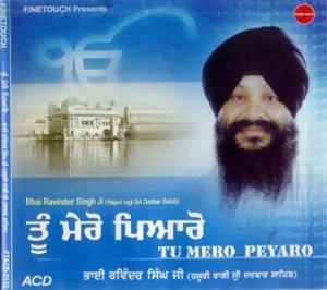 TU MERO PEYARO - Bhai Ravinder Singh Ji
