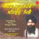 VAD BHAG HOVE SATGUR MILE - Giani Pinder Pal Singh Ji