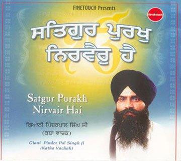 SATGUR PURAKH NIRVAIR HAI - Giani Pinder Pal Singh Ji