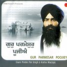 GUR PARMESAR POOJIEY - Giani Pinder Pal Singh Ji