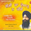 LOBHI KA VESAH NA KEEJEY - Giani Pinder Pal Singh Ji