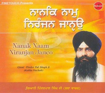 NANAK NAAM NIRANJAN JANEO - Giani Pinder Pal Singh Ji