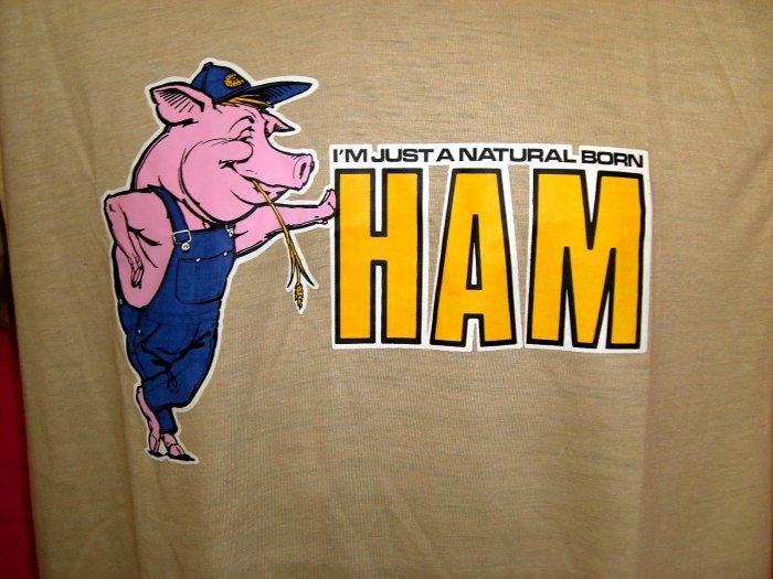 "Fun Vintage Size MediumT-SHIRT ""I'M JUST A NATURAL BORN HAM"" Pig Swine Love--Pork Lover Thin MINT!"