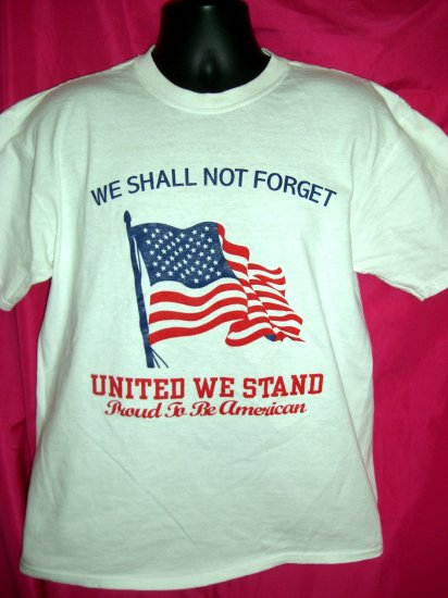 SOLD! We Shall Not Forget ~ US Flag ~ United We Stand Large T-Shirt