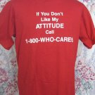Funny IF YOU DON'T LIKE MY ATTITUDE CALL ... Vintage Size Large T-Shirt