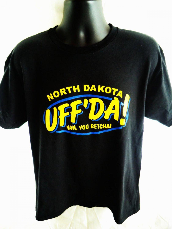 Fun North Dakota Size Large T-Shirt Uff� Da  Yah You Betcha!