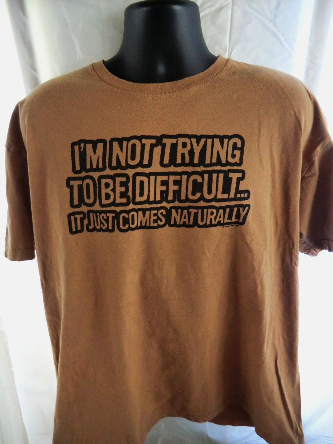 Funny T-Shirt �I�m Not Trying To Be Difficult� Size XL