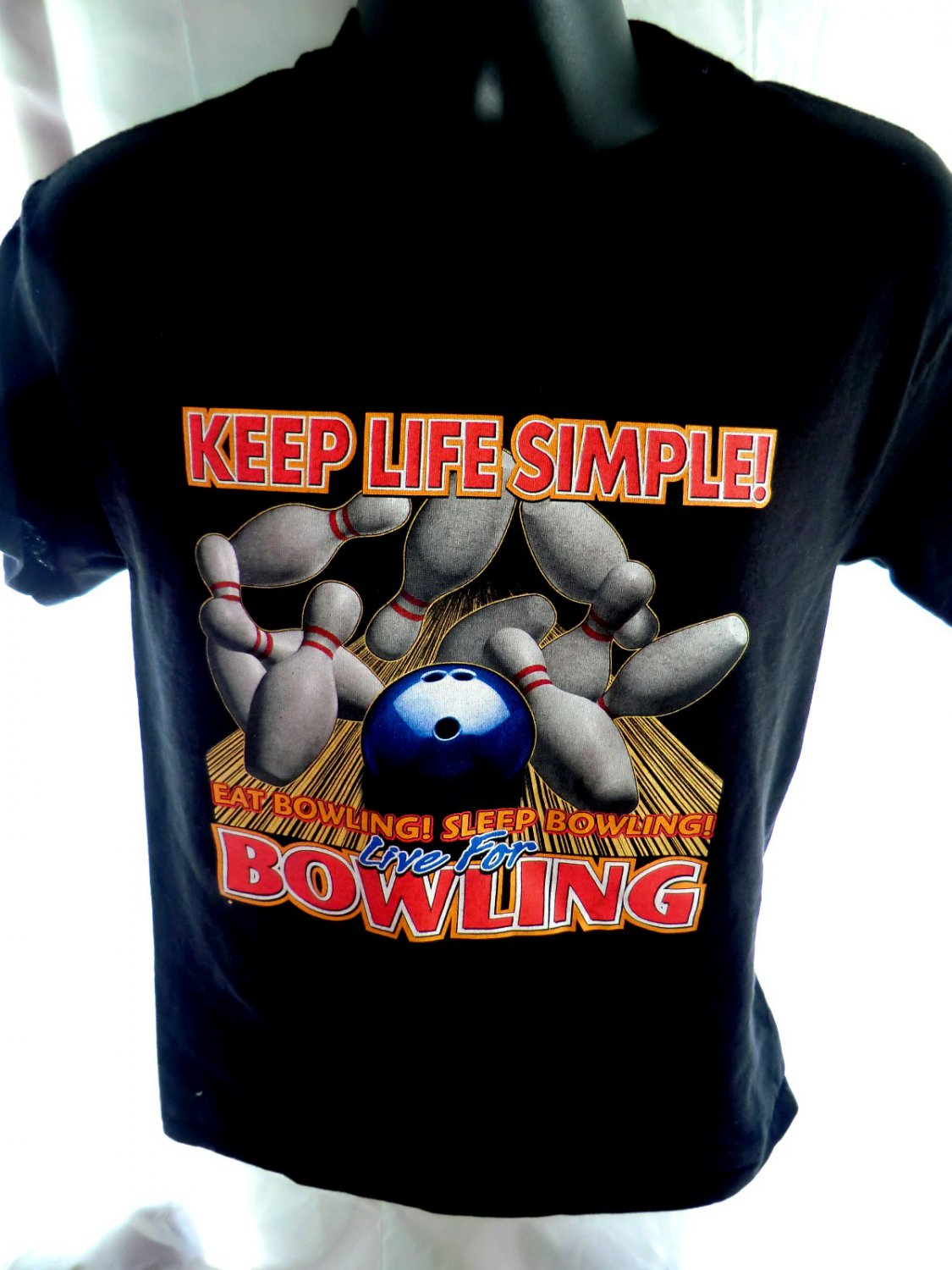 Funny Bowling T-Shirt~ Keep Life Simple… LIVE FOR BOWLING
