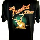 NEW! Funny Hunting T-Shirt ~ JUST PASSING THRU~ Size Large